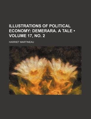 Illustrations of Political Economy (Volume 17, No. 2); Demerara. a Tale (Paperback): Harriet Martineau