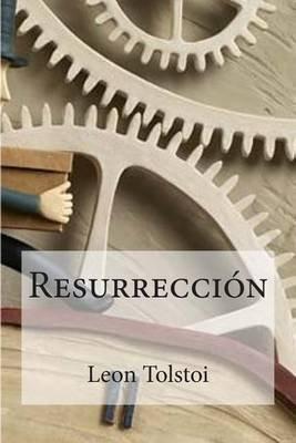 Resurreccion (Spanish, Paperback): Leon Tolstoi