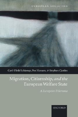 Migration, Citizenship, and the European Welfare State - A European Dilemma (Hardcover, New): Carl-Ulrik Schierup, Peo Hansen,...