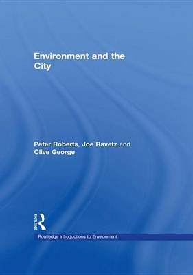 Environment and the City (Electronic book text): Joe Ravetz, Clive George, Joe Howe