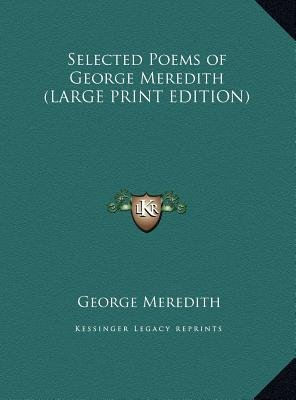 Selected Poems of George Meredith (Large print, Hardcover, large type edition): George Meredith