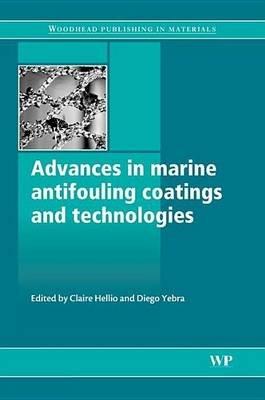 Advances in Marine Antifouling Coatings and Technologies (Electronic book text): C. Hellio, D M Yebra