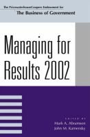 Managing For Results 2002 (Paperback, 2002): Mark A. Abramson, John M Kamensky