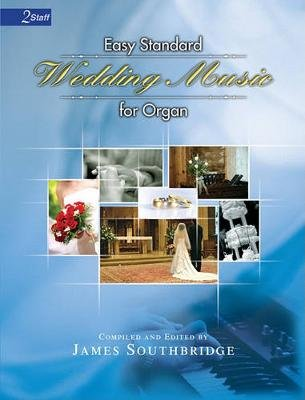 Easy Standard Wedding Music for Organ (Paperback): James Southbridge