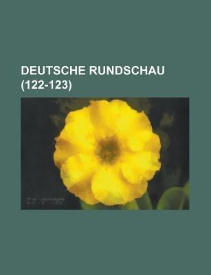 Deutsche Rundschau (122-123) (English, German, Paperback): B. Cher Group, Bucher Group