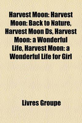 Harvest Moon - Harvest Moon: Back to Nature, Harvest Moon DS