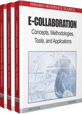 e-collaboration - Concepts, Methodologies, Tools, and Applications (Hardcover, Three Volumes): Ned Kock