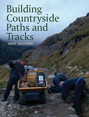 Building Countryside Paths and Tracks (Hardcover): Andy Radford