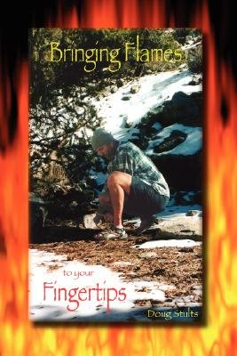 Bringing Flames to Your Fingertips (Paperback): Stults Doug