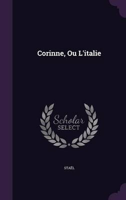 Corinne, Ou L'Italie (Hardcover): Stael