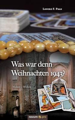 Was War Denn Weihnachten 1943? (German, Paperback): Lorenz F Paas