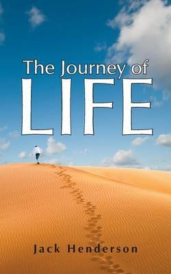 The Journey of Life (Paperback): Jack Henderson