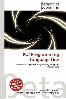 PL/I Programming Language One (Paperback): Lambert M. Surhone, Miriam T. Timpledon, Susan F. Marseken