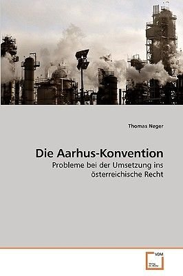 Die Aarhus-Konvention (German, Paperback): Thomas Neger