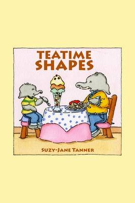 Teatime Shapes (Electronic book text): Suzy-Jane Tanner
