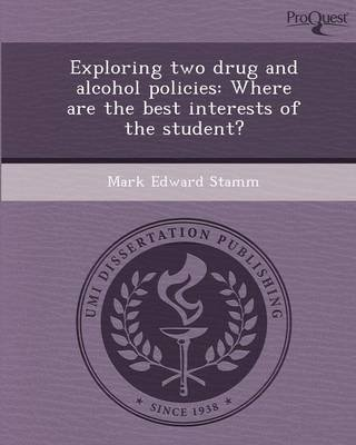 Exploring Two Drug and Alcohol Policies: Where Are the Best Interests of the Student? (Paperback): Layla Banihashemi, Mark...