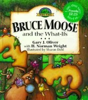 Bruce Moose and the What-Ifs (Hardcover): Gary J Oliver