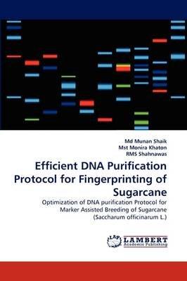 Efficient DNA Purification Protocol for Fingerprinting of Sugarcane (Paperback): Md Munan Shaik, Mst Monira Khaton, Rms...