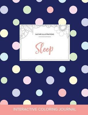 Adult Coloring Journal - Sleep (Nature Illustrations, Polka Dots) (Paperback): Courtney Wegner