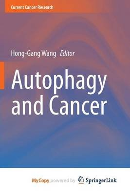 Autophagy and Cancer (Paperback): Hong-Gang Wang