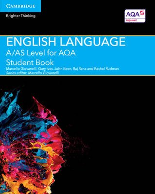 A Level (AS) English Language AQA - A/AS Level English Language for AQA Student Book (Paperback): Marcello Giovanelli, Gary...