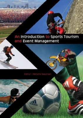 An Introduction to Sports Tourism and Event Management (Paperback): M. Saayman