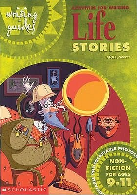 Activities for Writing Life Stories 9-11 - Non-fiction for Ages 9-11 (Paperback): Angel Scott