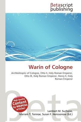 Warin of Cologne (Paperback): Lambert M. Surhone, Mariam T. Tennoe, Susan F. Henssonow