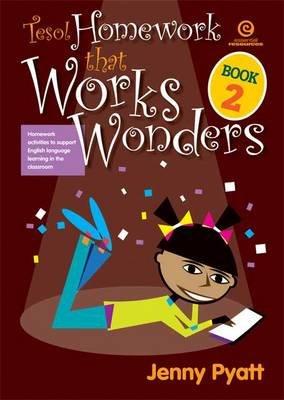 Tesol Homework That Works Wonders Book 2 (Paperback): Jenny Pyatt