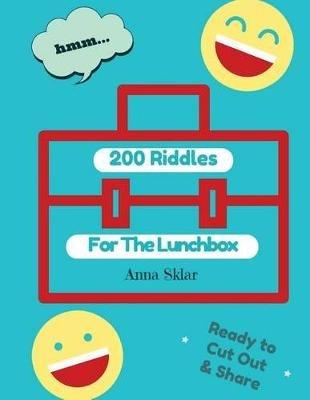 200 Riddles for the Lunchbox (Paperback): Anna Sklar