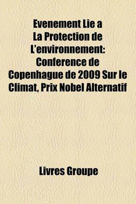 Vnement Li La Protection de L'Environnement - Confrence de Copenhague de 2009 Sur Le Climat, Prix Nobel Alternatif...