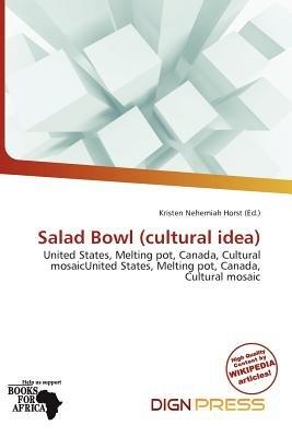 Salad Bowl (Cultural Idea) (Paperback): Kristen Nehemiah Horst