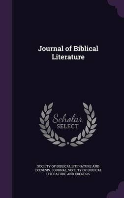 Journal of Biblical Literature (Hardcover): Society of Biblical Literature and Exege