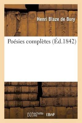 Poesies Completes (French, Paperback): Blaze De Bury H.