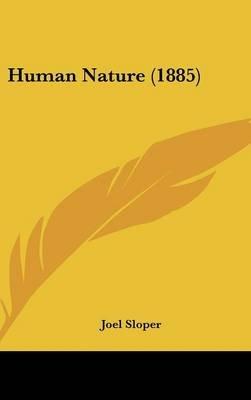 Human Nature (1885) (Hardcover): Joel Sloper