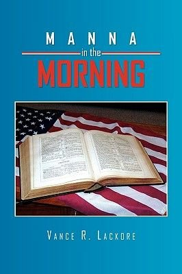 Manna in the Morning (Paperback): Vance R. Lackore