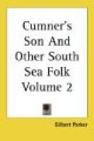 Cumner's Son and Other South Sea Folk Volume 2: Gilbert Parker