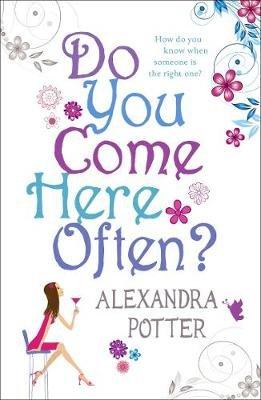 Do You Come Here Often? (Electronic book text, Digital original): Alexandra Potter