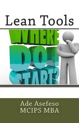 Lean Tools (Paperback): Ade Asefeso MCIPS MBA