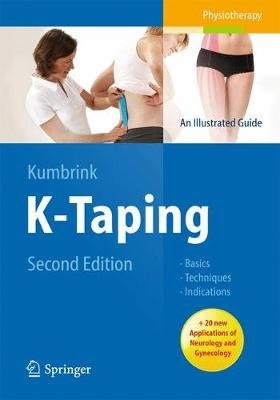 K-Taping - An Illustrated Guide  - Basics - Techniques - Indications (Paperback, 2nd ed. 2014): Birgit Kumbrink