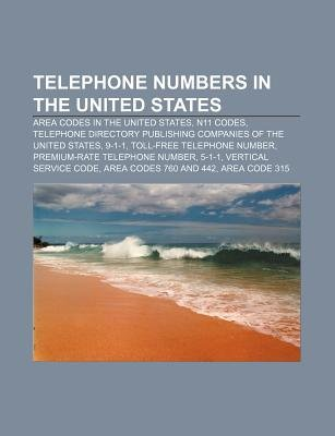 Telephone Numbers in the United States - Area Codes in the United States, N11 Codes (Paperback): Source Wikipedia