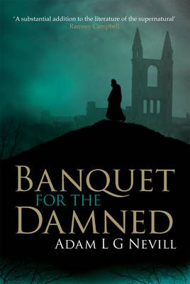 Banquet for the Damned (Electronic book text): Adam Nevill