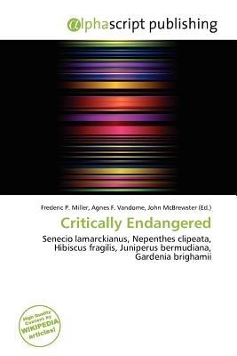 Critically Endangered (Paperback): Frederic P. Miller, Agnes F. Vandome, John McBrewster