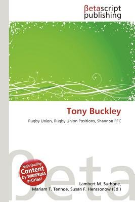 Tony Buckley (Paperback): Lambert M. Surhone, Mariam T. Tennoe, Susan F. Henssonow