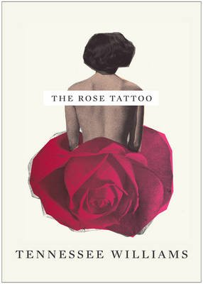 The Rose Tattoo (Paperback): Tennessee Williams