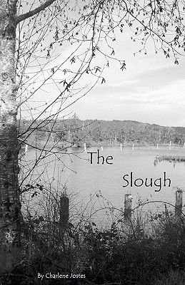The Slough (Paperback): Charlene M. Jostes