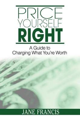 Price Yourself Right (Electronic book text): Jane Francis
