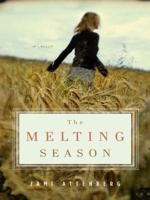 The Melting Season (Electronic book text): Jami Attenberg