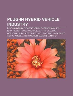 Plug-In Hybrid Vehicle Industry - Plug-In Hybrid, Electric Vehicle Conversion, Iec 62196, Robert Bosch Gmbh, Sae J1772,...
