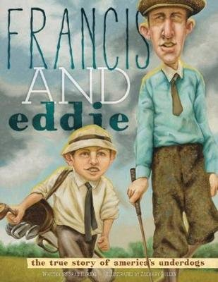 Francis and Eddie - The True Story of America's Underdogs (Hardcover): Brad Herzog